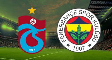 Trabzonspor ile Fenerbahçe 126. randevuda