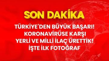 Son dakika: Türkiye, Kovid-19'a karşı kendi ilacını üretti