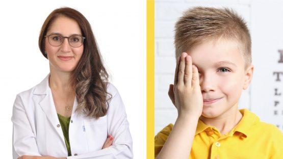 Op.Dr. Seher Kırar Poçan; Çocuklarda Göz Sağlığı